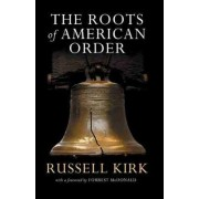 Roots of American Order by Russell Kirk