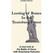 Looting of Bones in the Teutoburg Forest by Annette Panhorst