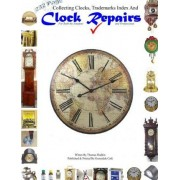 Collecting Clocks Clock Repairs & Trademarks Index by Thomas Hodkin