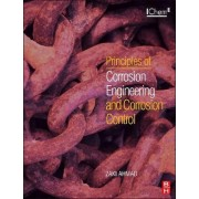 Principles of Corrosion Engineering and Corrosion Control by Zaki Ahmad