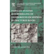 Stability Analysis and Modelling of Underground Excavations in Fractured Rocks: Volume 1 by Jian Zhao