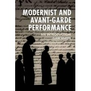 Modernist and Avant-Garde Performance by Claire Warden