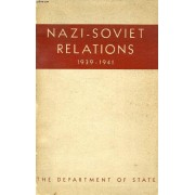 Nazi-Soviet Relations, 1939-1941, Documents From The Archives Of The German Foreign Office