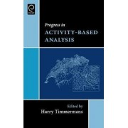 Progress in Activity-Based Analysis by Harry Timmermans