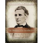 The Making of a Southerner by Christopher Phillips