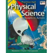 Prentice Hall High School Physical Science Concepts in Action with Earth and Space Science Student Edition 2006c by David Frank