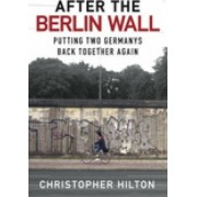 After the Berlin Wall by Christopher Hilton