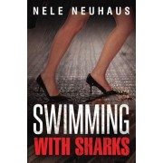 Swimming with Sharks by Nele Neuhaus
