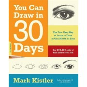 You Can Draw in 30 Days by Mark Kistler
