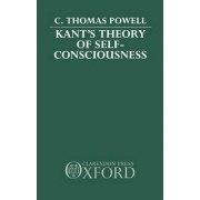 Kant's Theory of Self-consciousness by Assistant Professor of Philosophy C Thomas Powell
