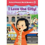 Oxford Phonics World Readers: Level 5: I Love the City!