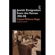 Jewish Emigration from the Yemen 1951-98 by Reuben Ahroni