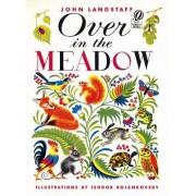 The Over in the Meadow by John M Langstaff Langstaff