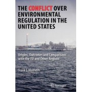 Conflict Over Environmental Regulation in the United States by Frank T. Manheim