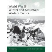 World War II Winter and Mountain Warfare Tactics by Stephen Bull