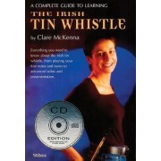 A Complete Guide to Learning the Irish Tin Whistle by Clare McKenna