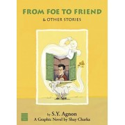 From Foe to Friend & Other Stories by S. Y. Agnon