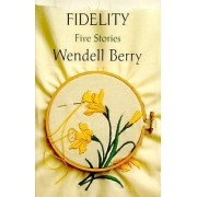 Fidelity:Five Stories by Wendell Berry
