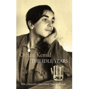 The Idle Years: AND My Father's House by Orhan Kemal