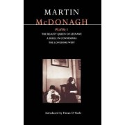 McDonagh Plays: The Beauty Queen of Leenane; A Skull of Connemara; The Lonesome West v. 1 by Martin McDonagh