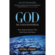God, the Failed Hypothesis by Victor J. Stenger
