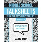 Middle School TalkSheets, Epic Old Testament Stories by David Lynn Dr