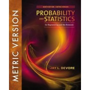 Probability and Statistics for Engineering and the Sciences, International Metric Edition by Jay L. Devore
