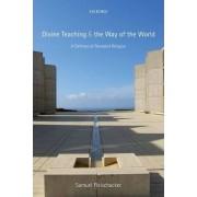 Divine Teaching and the Way of the World by Samuel Fleischacker