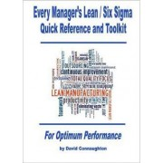 Every Manager?s Lean / Six SIGMA Quick Reference and Toolkit by David Connaughton
