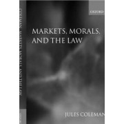 Markets, Morals, and the Law by Jules L. Coleman