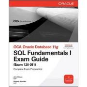 OCA Oracle Database 11g SQL Fundamentals I Exam Guide by John Watson