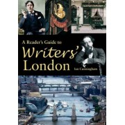 A Reader's Guide to Writers' London by Ian Cunningham