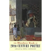 The Bloodaxe Book of 20th Century Poetry by Edna Longley