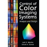 Control of Color Imaging Systems by Lalit K. Mestha