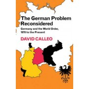 The German Problem Reconsidered by David P. Calleo