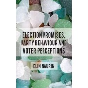 Election Promises, Party Behaviour and Voter Perceptions by Elin Naurin