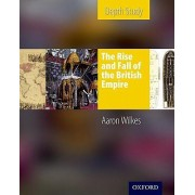 KS3 History by Aaron Wilkes: The Rise & Fall of the British Empire Student's Book by Aaron Wilkes