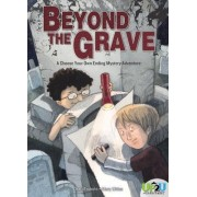 Beyond the Grave: A Choose Your Own Ending Mystery Adventure by Dotti Enderle