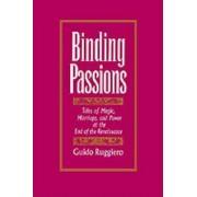 Binding Passions by Guido Ruggiero