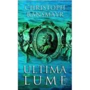 Ultima lume - Christoph Ransmayr