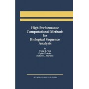 High Performance Computational Methods for Biological Sequence Analysis by Tieng K. Yap