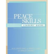 Peace Skills: Leaders Guide by Alice Frazer Evans