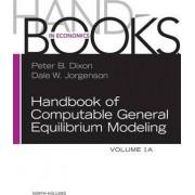 Handbook of Computable General Equilibrium Modeling by Peter B. Dixon
