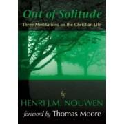 Out of Solitude by Henri J. M. Nouwen