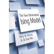 The Two-Dimensional Ising Model by Barry M. McCoy
