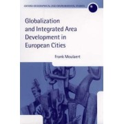 Globalization and Integrated Area Development in European Cities by Professor of European Planning and Development Frank Moulaert