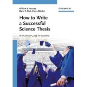 How to Write a Successful Science Thesis by W.E. Russey
