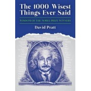 The 1000 Wisest Things Ever Said by David Pratt