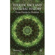 Tolkien, Race and Cultural History by Dimitri Fimi