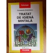 Tratat De Igiena Mintala - Constantin Enachescu